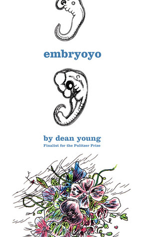 Embryoyo: New Poems  by  Dean Young