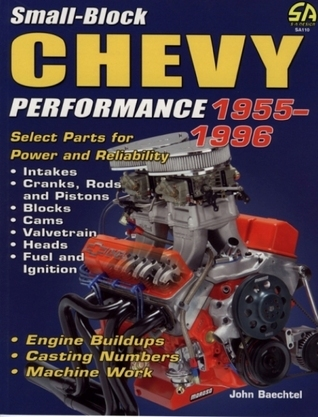 Small-Block Chevy Performance 1955-1996  by  John Baechtel