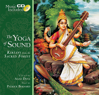 The Yoga of Sound: Kirtans from the Sacred Forest  by  Swami B.V. Tripurari