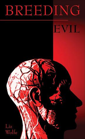 Breeding Evil Liz Wolfe