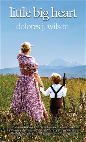 Little Big Heart  by  Dolores J. Wilson