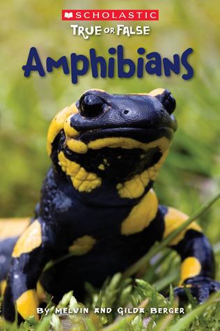 Amphibians Melvin A. Berger