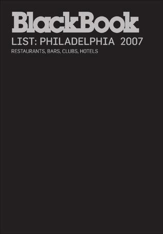 BlackBook Guide to Philadelphia 2007  by  BlackBook Editors