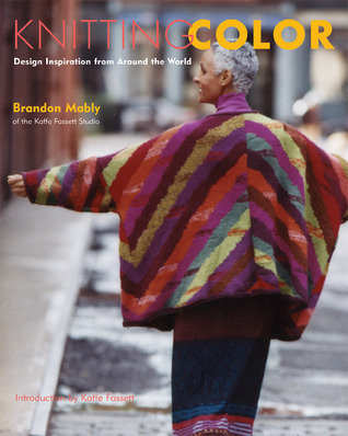 Knitting Color: Design Inspiration from Around the World  by  Brandon Mably