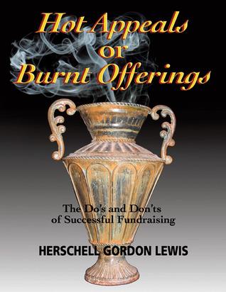 Hot Appeals or Burnt Offerings Herschell Gordon Lewis