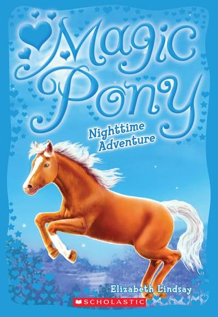 Nighttime Adventure (Magic Pony, #3)  by  Elizabeth Lindsay