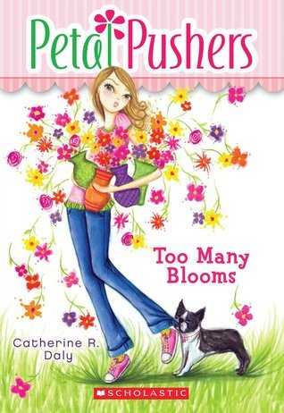 Too Many Blooms (Petal Pushers #1)  by  Catherine R. Daly