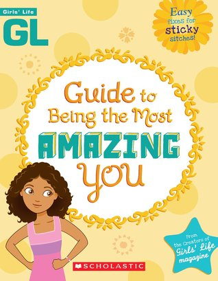 Girls Life Guide To Being The Most Amazing You Karen Bokram