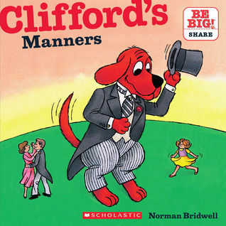 Cliffords Manners  by  Norman Bridwell