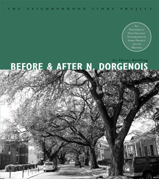 Before and After North Dorgenois  by  Ebony Bolding