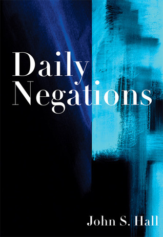 Daily Negations  by  John  S. Hall
