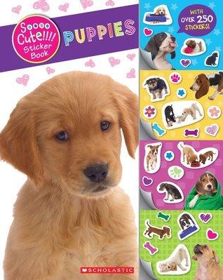 Soooo Cute!!!! Sticker Book: Puppies  by  Mae Brown