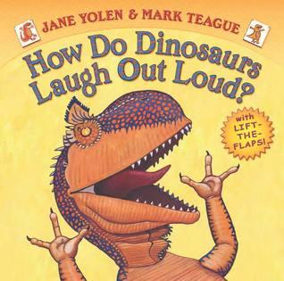 How Do Dinosaurs Laugh Out Loud? Jane Yolen