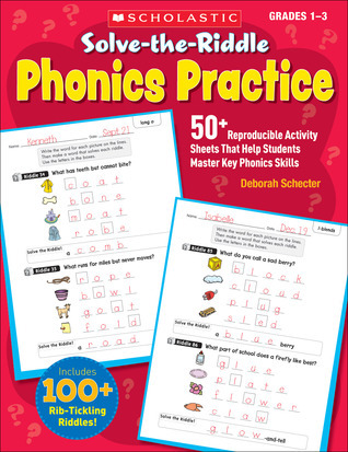 Solve-the-Riddle Phonics Practice: 50+ Reproducible Activity Sheets That Help Students Master Key Phonics Skills  by  Deborah Schecter