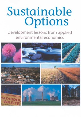 Sustainable Options: Development Lessons from Applied Environmental Economics Martinus Petrus De Wit