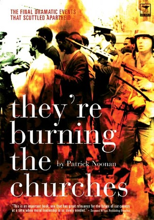 Theyre Burning the Churches  by  Patrick Noonan