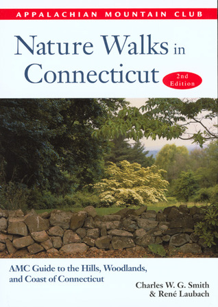 Nature Walks in Connecticut, 2nd: AMC Guide to the Hills, Woodlands, and Coast of Connecticut René Laubach