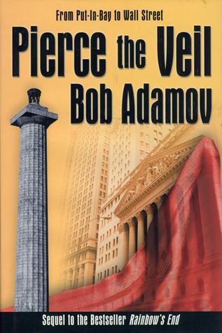 Pierce the Veil: From Put-in-Bay to Wall Street Bob Adamov
