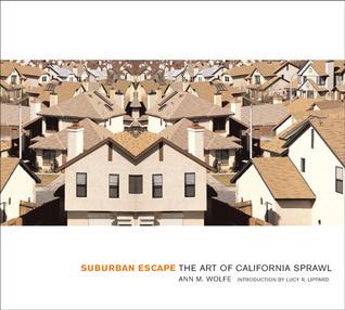 Suburban Escape: The Art of California Sprawl Ann M. Wolfe