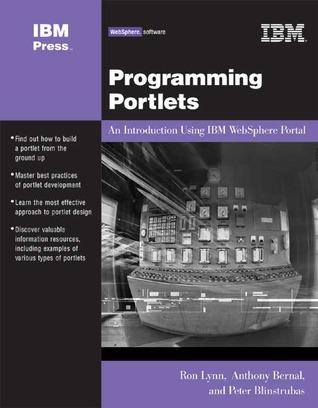 Programming Portlets: An Introduction Using IBM WebSphere Portal Ron Lynn