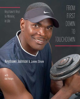Just Give Me the Damn Ball!: The Fast Times and Hard Knocks of an NFL Rookie Keyshawn Johnson