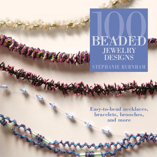 100 Beaded Jewelry Designs Stephanie Burnham