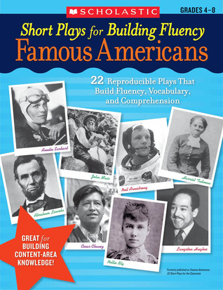 Short Plays for Building Fluency: Famous Americans: 22 Reproducible Plays That Build Fluency, Vocabulary, and Comprehension  by  Scholastic Inc.