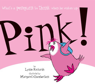 Whats a Penguin to Think When He Turns Pink!  by  Lynne Rickards