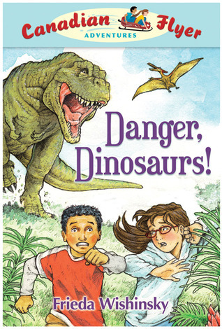 Danger, Dinosaurs! Frieda Wishinsky