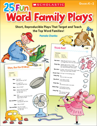 25 Fun Word Family Plays: Short Reproducible Plays That Target and Teach the Top Word Families Pamela Chanko