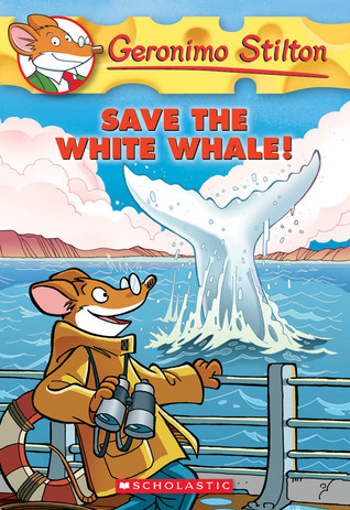 Save the White Whale! Geronimo Stilton