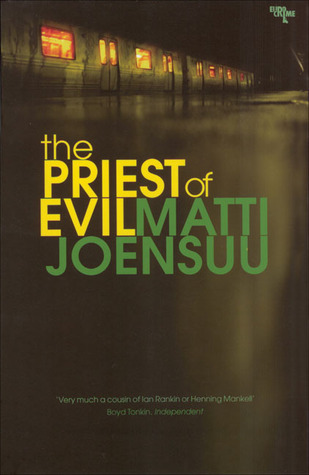 The Priest of Evil (Harjunpää #10)  by  Matti Yrjänä Joensuu