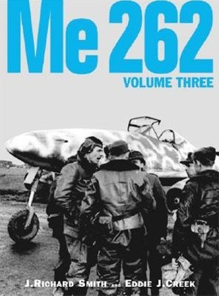 Me 262 - Volume One  by  J. Richard Smith