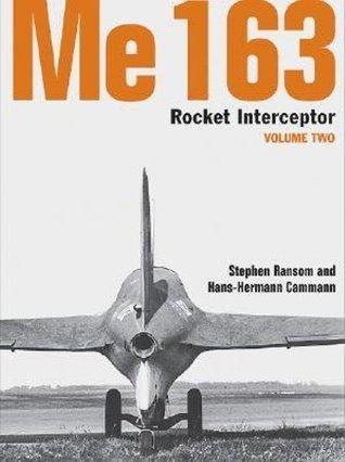 Me 163: Rocket Interceptor - Volume 2  by  Stephen Ransom