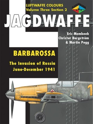Jagdwaffe Volume Three, Section 2: Barbarossa June-December 1941  by  Eric Mombeek