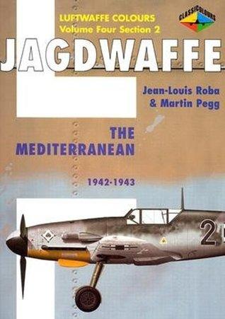 Jagdwaffe 4/2: The Mediterranean: 1942-1943 Jean-Louis Roba