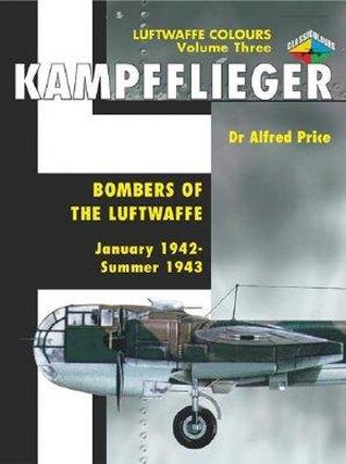 Kampfflieger -Bombers of the Luftwaffe January 1942-Summer 1943, (Volume 3) Eddie Creek