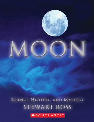 Moon: Science, History, and Mystery  by  Stewart Ross
