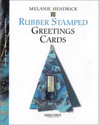 Rubber Stamped Greetings Cards Melanie Hendrick