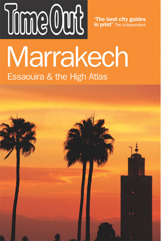 Time Out Marrakech: And the Best of Morocco Time Out
