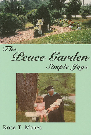 The Peace Garden: Simple Joys  by  Rose T. Manes