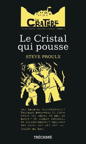 Le cristal qui pousse  by  Steve Proulx
