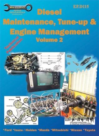 Diesel Maintenance,Tune-up and Engine Management,Volume 2 Max Ellery