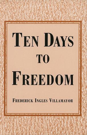 Ten Days to Freedom  by  Frederick Ingles Villamayor