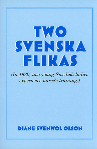Two Svenska Flikas  by  Diane Svenwol Olson