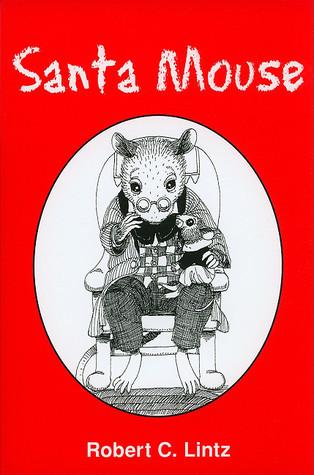 Santa Mouse  by  Robert C Lintz
