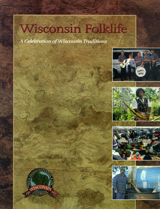 Wisconsin Folklife: A Celebration of Wisconsin Traditions Richard March