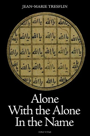 Alone with the Alone in the Name  by  Jean-Marie Tresflin
