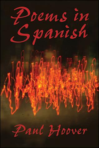 Poems in Spanish Paul Hoover