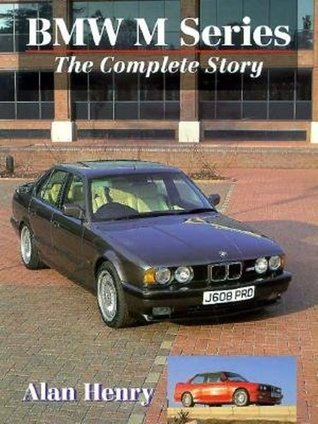 BMW M Series: The Complete Story Alan Henry